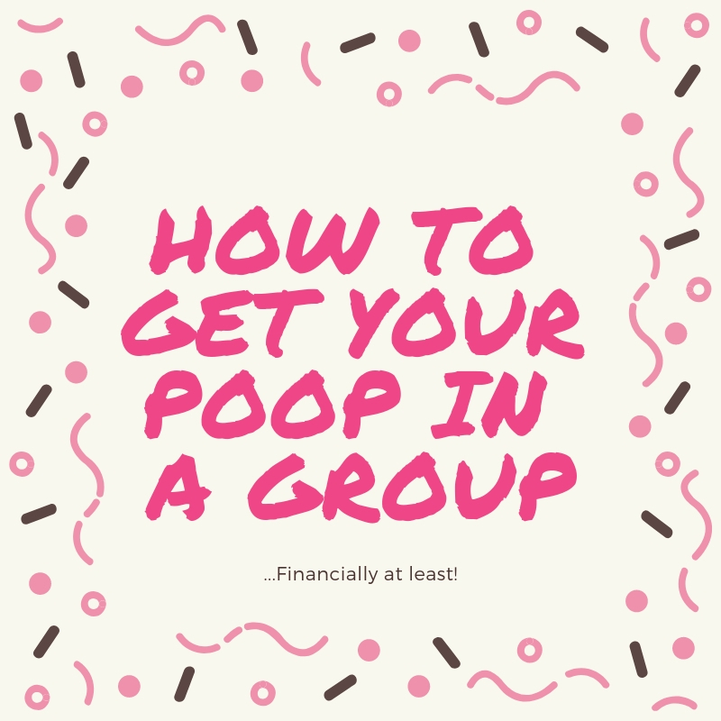 how to get your poop in a group