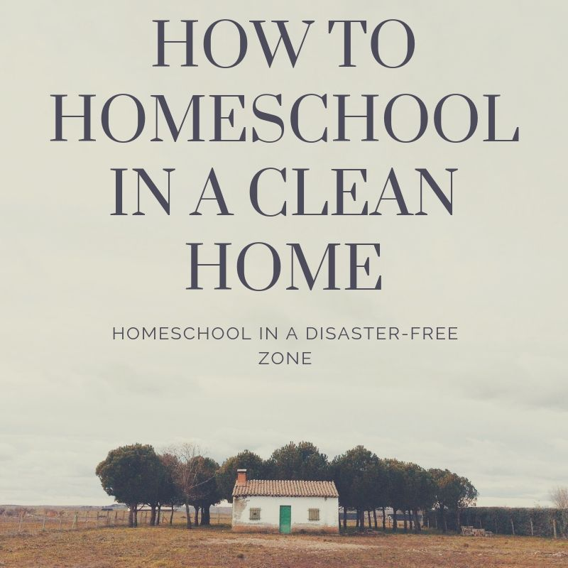 How to homeschool in a clean home